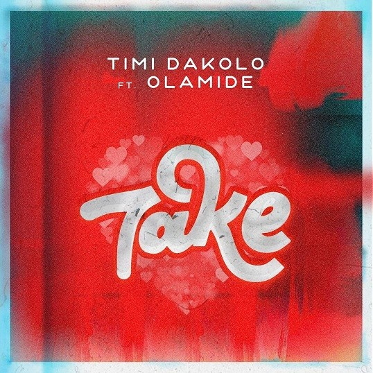 Timi dakolo ft olamide take mp3 download