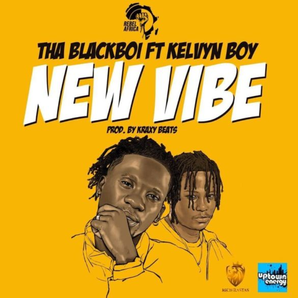 tha blackboi ft kelvyn boy new vibe