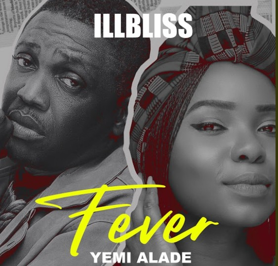 iLLBliss ft Yemi Alade - Fever Mp3