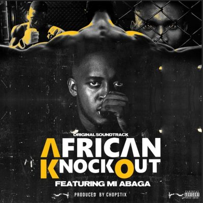 M.I Abaga – African Knockout Mp3