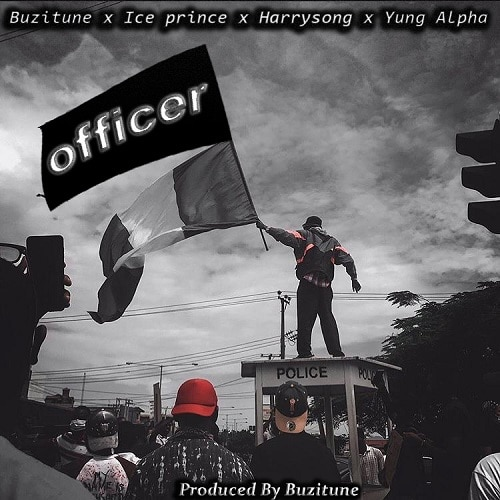 Yung Alpha ft. Ice Prince, Harrysong – Officer Mp3