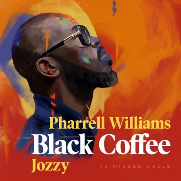 Black Coffee ft. Pharrell Williams, Jozzy – 10 Missed Calls Mp3