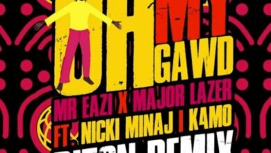 Mr Eazi & Major Lazer feat. Nicki Minaj & K4mo - Oh My Gawd (Riton Remix) Mp3