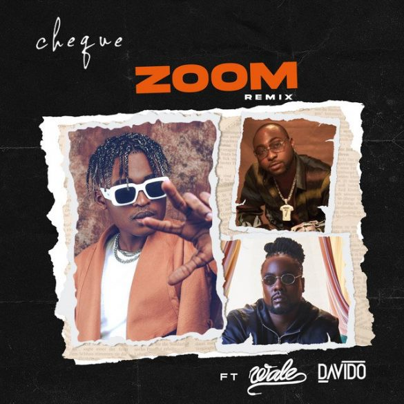 Cheque ft. Davido Wale – Zoom Remix scaled Artwork