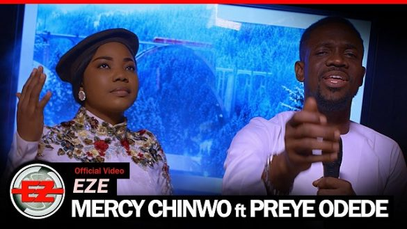Mercy Chinwo ft. Preye Odede – Eze