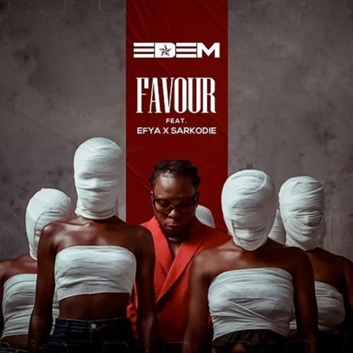 Edem ft. Sarkodie & Efya – Favour