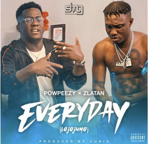 Powpeezy ft. Zlatan – Everyday (Lojojumo)