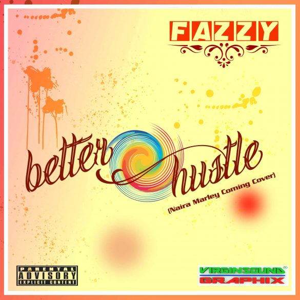 Fazzy - Better Hustle (Naira Marley Coming Cover)