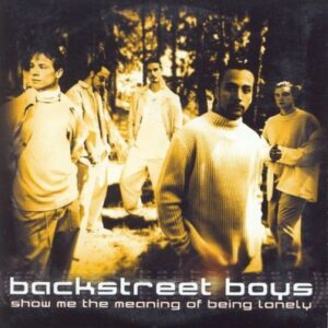 Backstreet Boys – Show Me The Meaning Of Being Lonely
